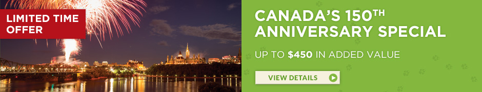 Limited Time Offer – Canada's 150th Anniversary Special