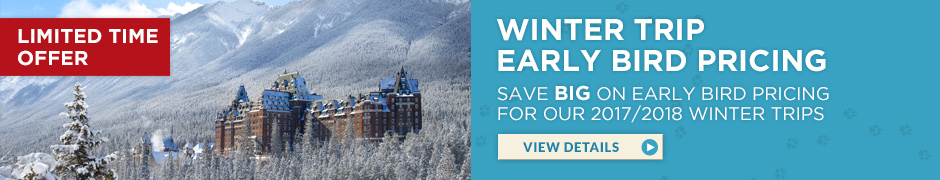 Limited Time Offer – Winter Trip Early Bird Pricing