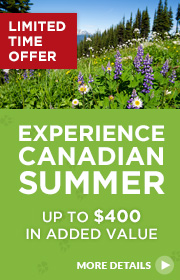 Limited Time Offer – Experience Canadian Summer 2016